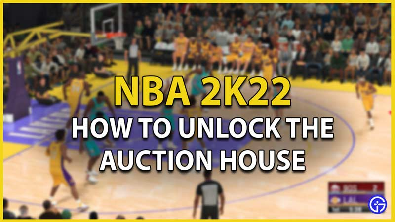 unlock auction house nba 2k22