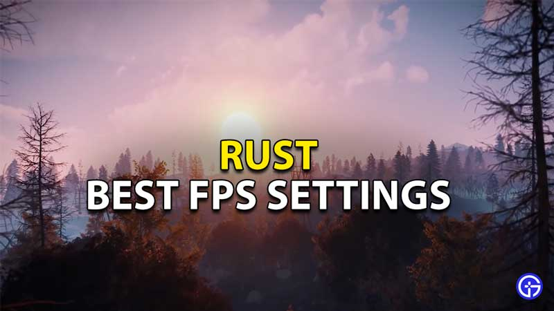 what are the best fps settings in rust