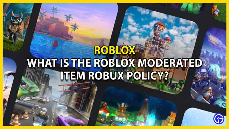 roblox moderated item robux policy