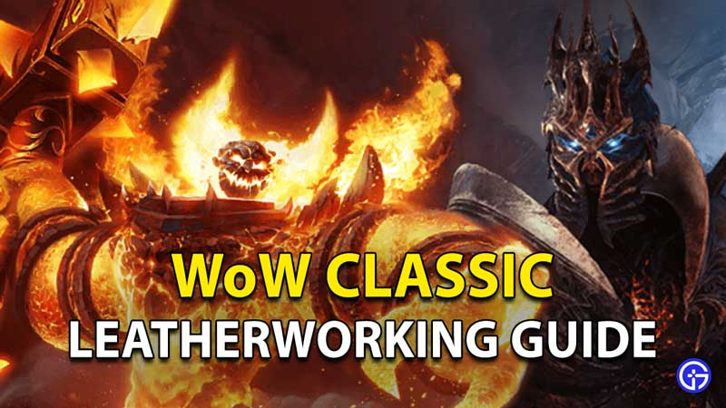WoW Classic Leatherworking Guide: World Of Warcraft Leveling Up Skill