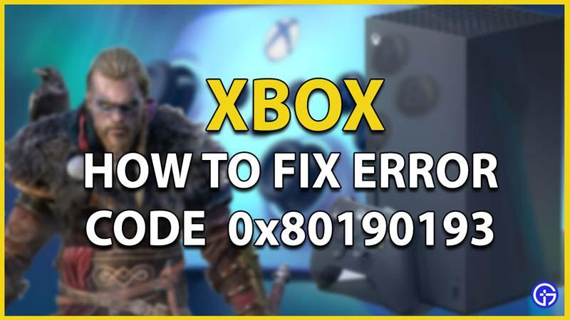 xbox error code 0x80190193 fix