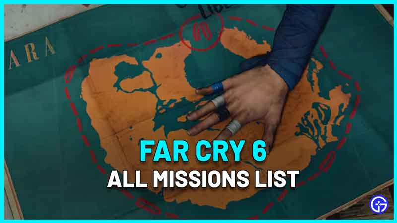 All Far Cry 6 Missions List