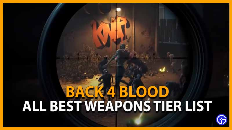 Back 4 Blood Weapon Tier list