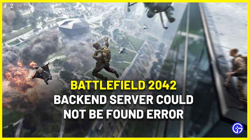Battlefield 2042 Backend Server Could Not Be Found Error Fix