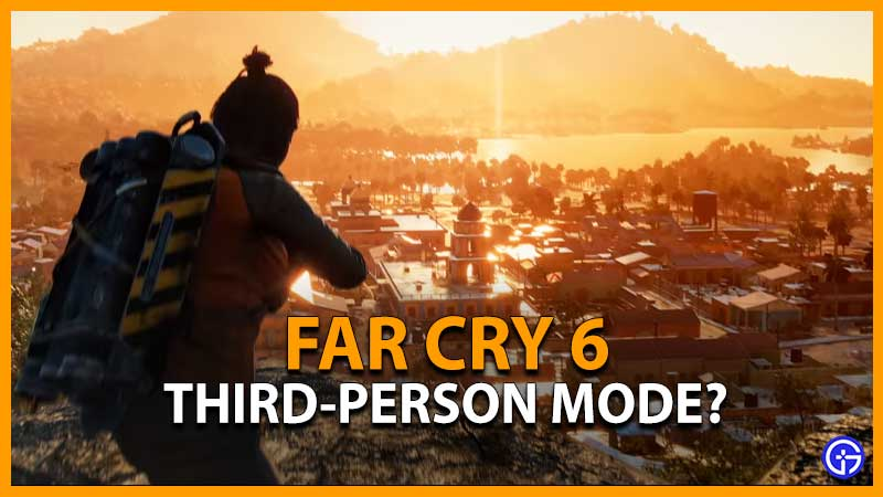 Can You Play Far Cry 6 In Third Person