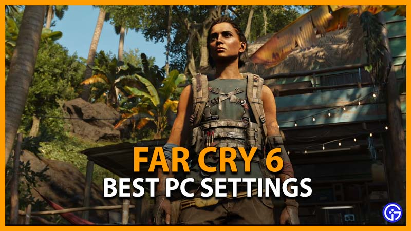 Far Cry 6 Best Graphics Settings