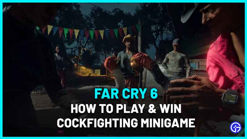 Far Cry 6 Cockfighting Minigame Guide