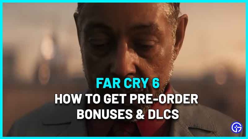 Far Cry 6 How To Get Pre Order Bonus & DLC