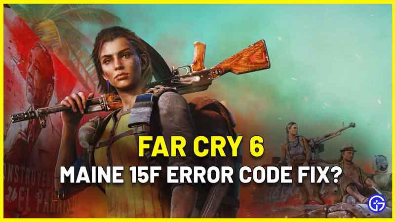 Far Cry 6 Maine 15f Error Code Fix