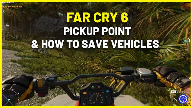 Far Cry 6 Vehicle Pickup Point - How To Save Vehicles
