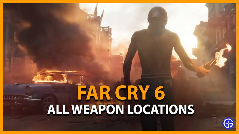 Far Cry 6 Weapons Locations List
