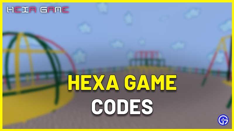 Hexa Game Codes roblox