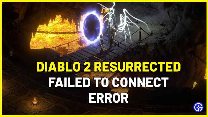 Diablo 2 Resurrected failed to connect to server error fix
