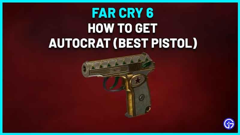 How To Get Autocrat Unique Weapon In Far Cry 6 Best Pistol