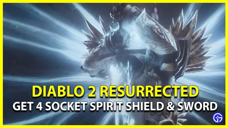 How to Get 4 Socket Spirit Shield Crystal Sword Diablo 2 Resurrected