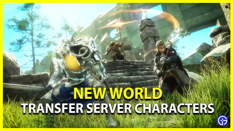How To Transfer New World Character To Different Server For Free