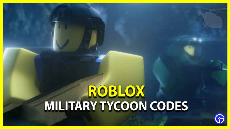 Military Tycoon Codes