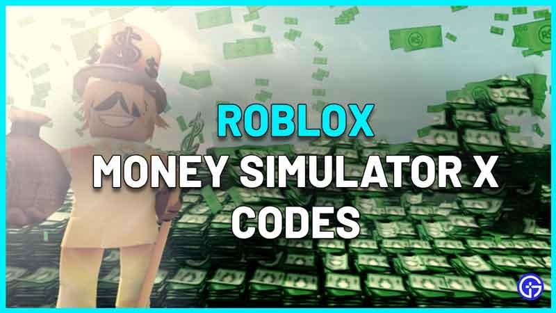 Roblox Money Simulator X Codes