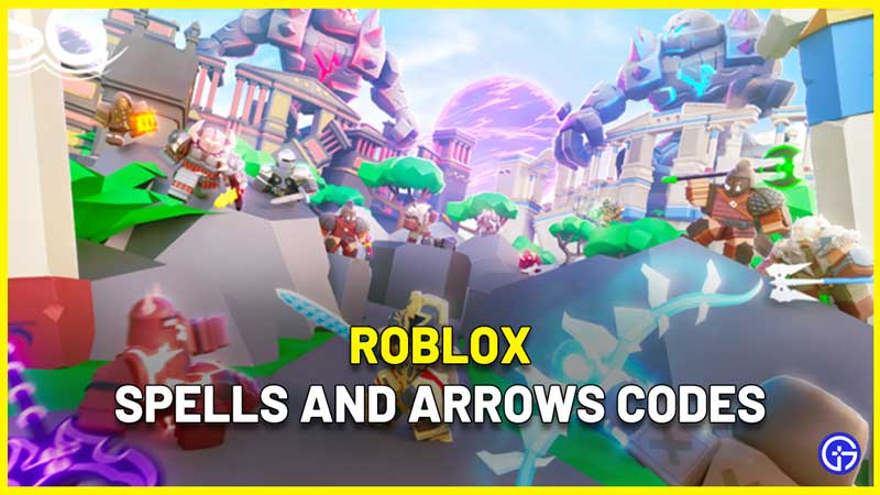 Spells and Arrows Codes Roblox