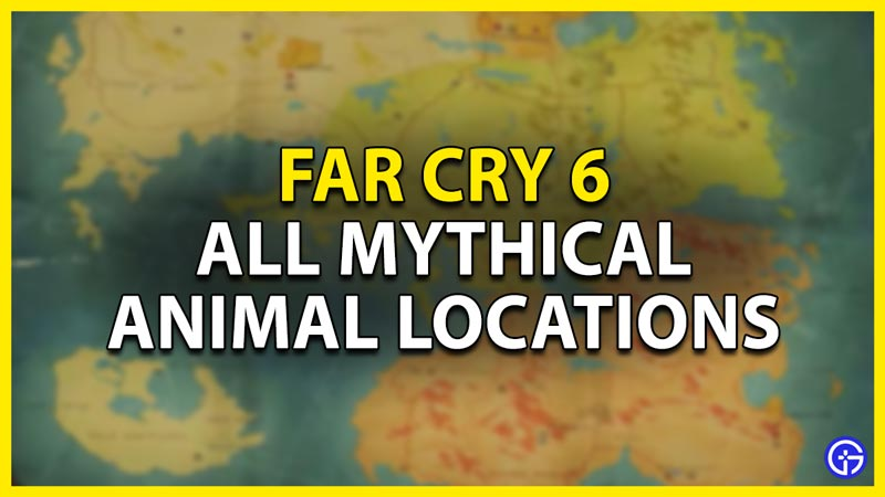 all mythical animal location in far cry 6