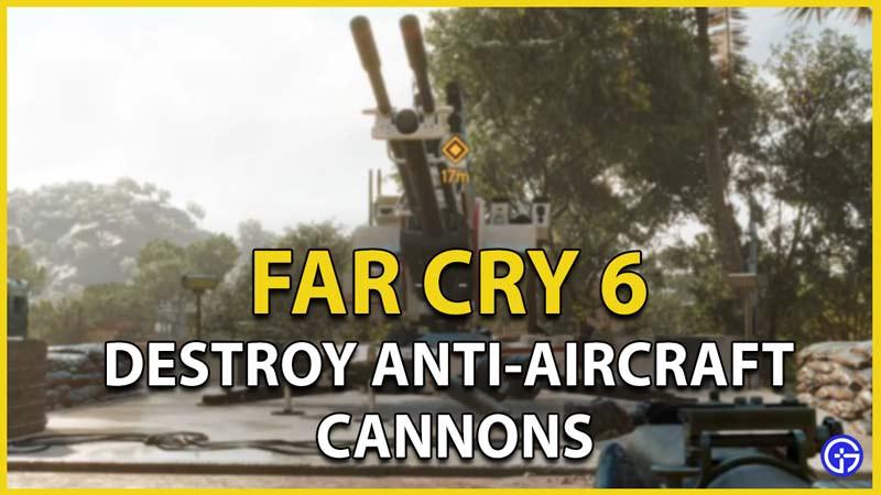 anti aircraft cannon far cry 6