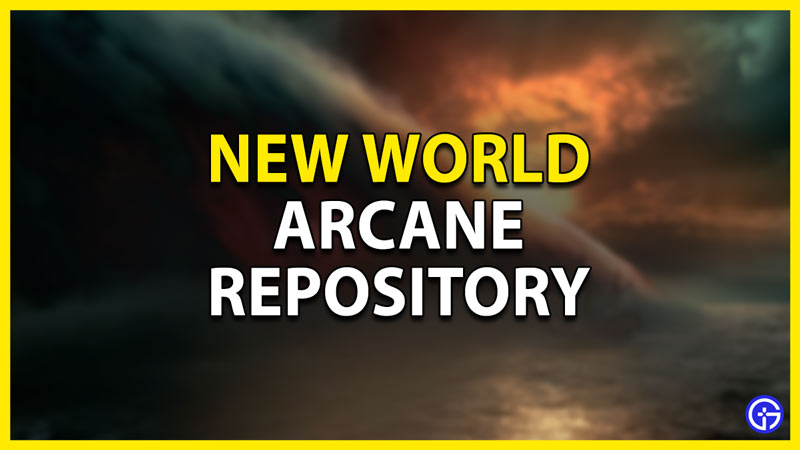 arcane repository in new world