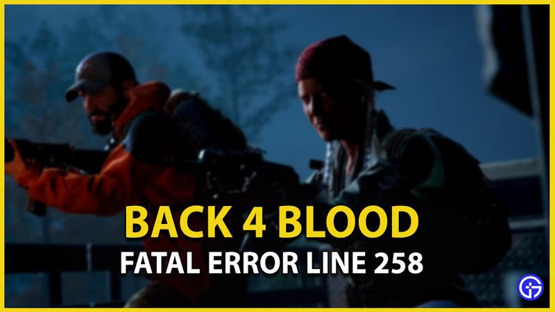back 4 blood fatal error line 258