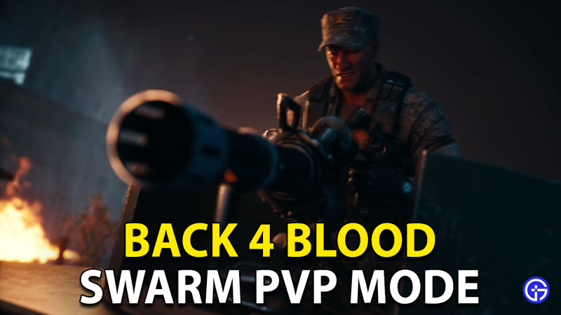 Back 4 Blood Swarm Mode: How To Play New Competitive PvP Mode?