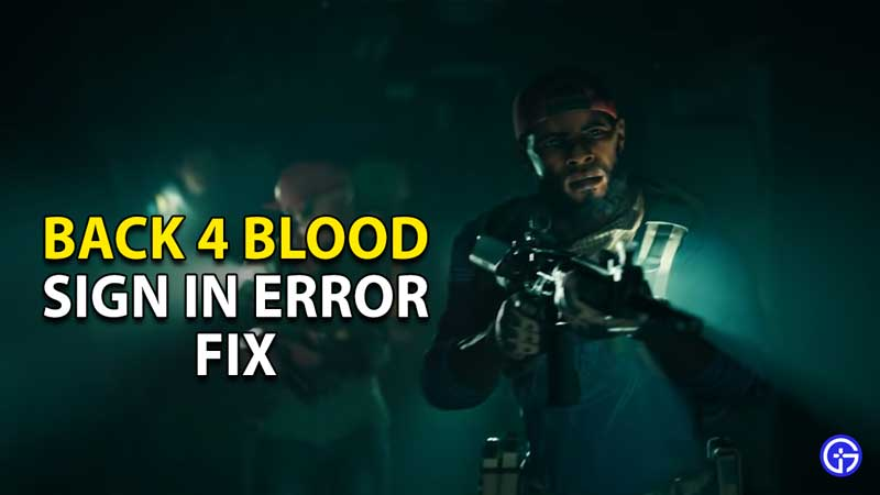 back-4-blood-sign-in-error-fix-solutions