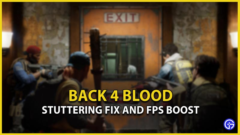 Back 4 Blood Guides, PC, PS4, PS5, Tips and Tricks, Xbox One, Xbox Series S, Xbox Series X