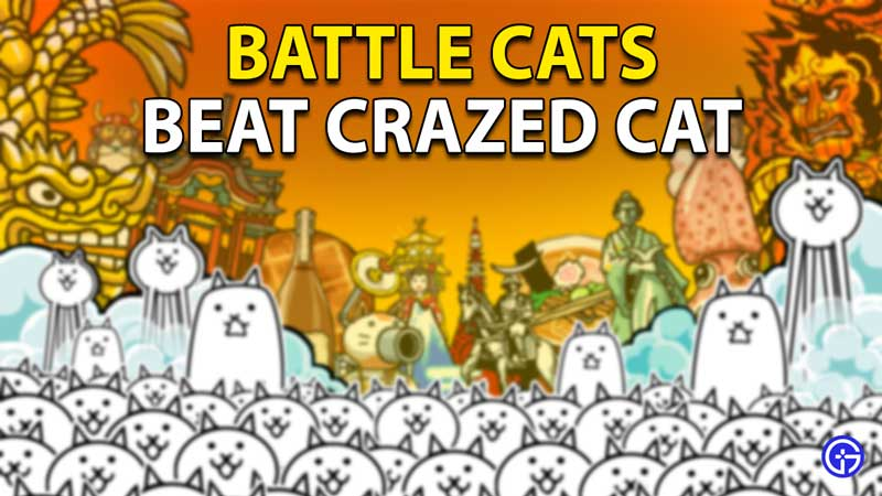 Battle Cats Crazed Cat Dark Souls Stage: How To Beat Boss?