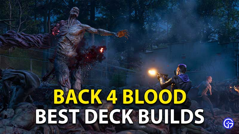 Back 4 Blood Deck Builds: Best Cards To Use For Each Build Type
