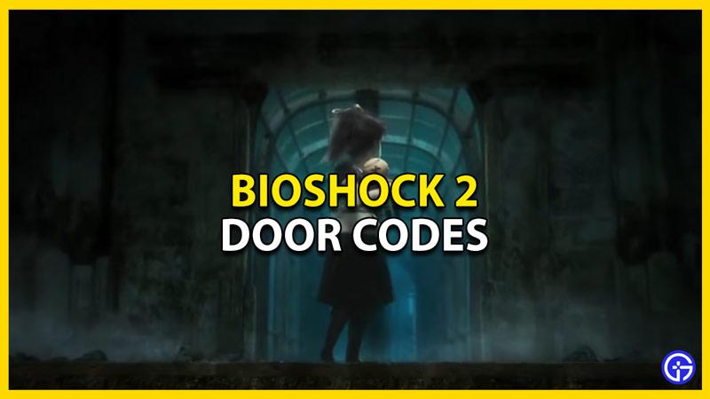 all bioshock 2 door codes