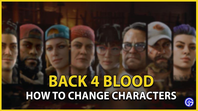 change characters back 4 blood