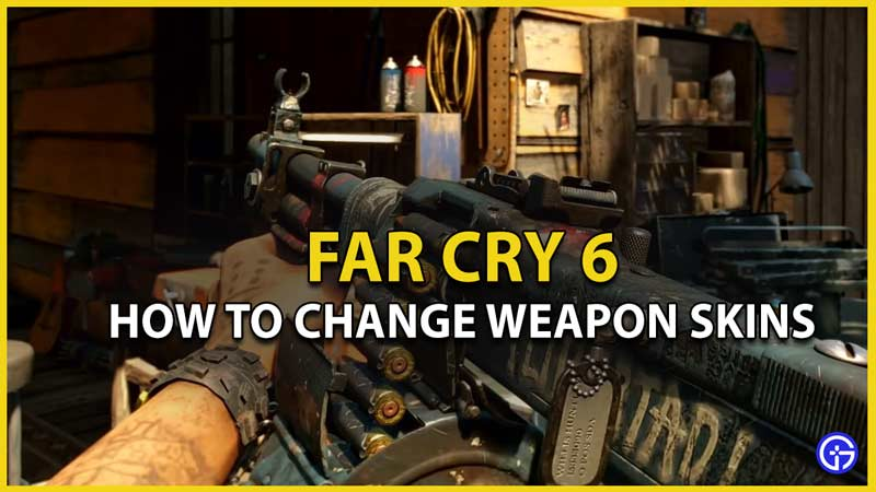 change weapon skins far cry 6