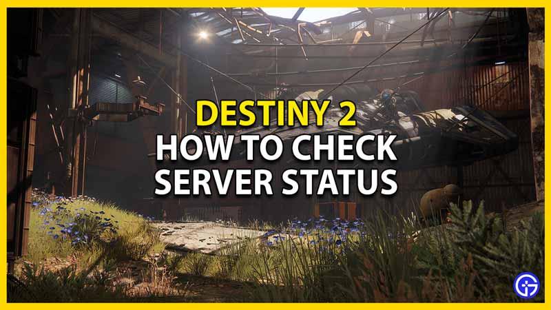 how to check destiny 2 server status