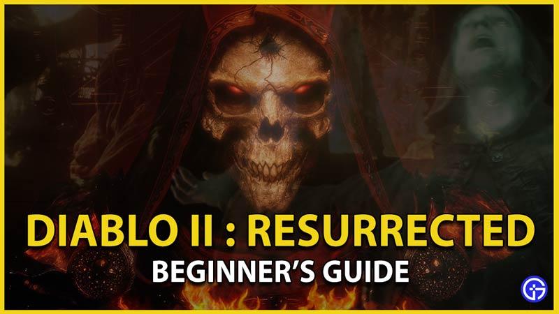 diablo 2 resurrected beginner's guide