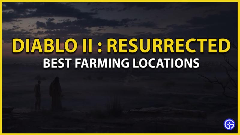 diablo 2 resurrected farming locations