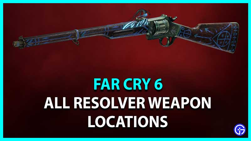 far cry 6 all resolver weapons locations guide