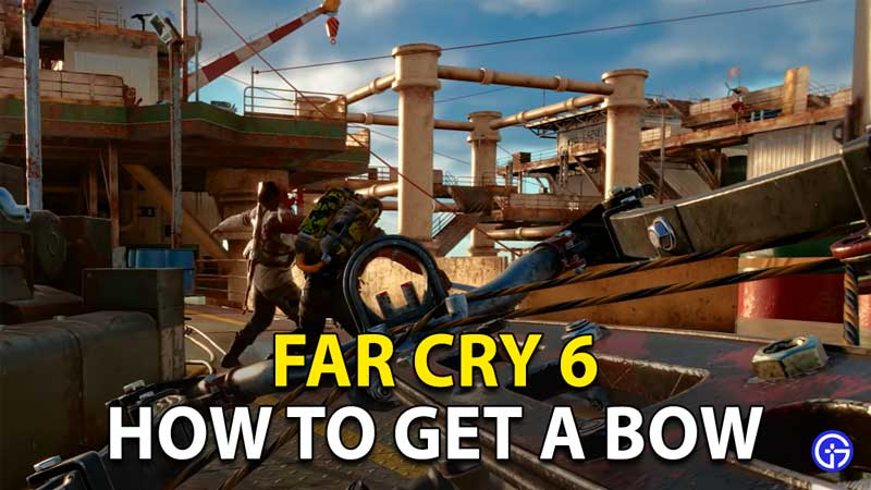 Far Cry 6 Bows: How To Get All Types Of Bow Weapons?