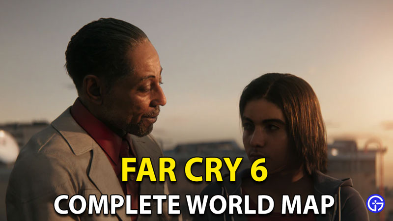Far Cry 6 World Map Unlocked: Full Map Size And Locations