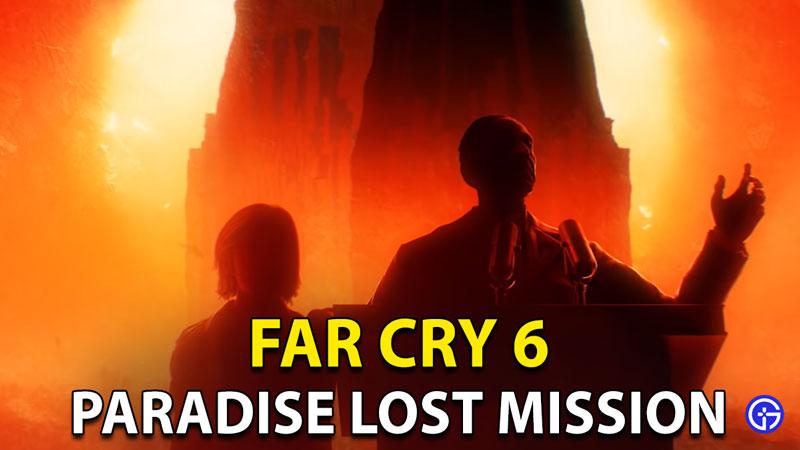 Far Cry 6 Paradise Lost Mission Walkthrough