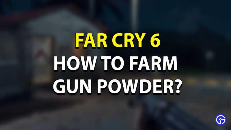 FC6 Gun Powder Farming