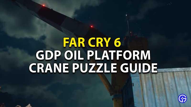 gdp oil platform crane puzzle guide far cry 6 fc6