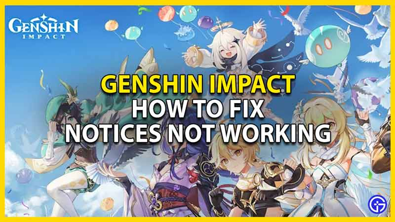 how to fix notices not working in genshin impact