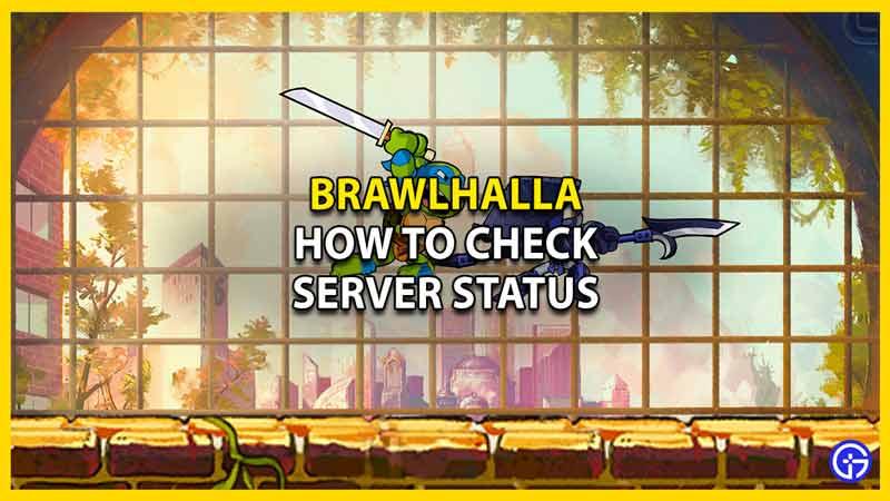 brawlhalla how to check server status