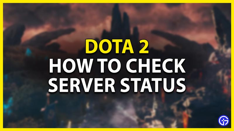 how to check the server status in dota 2