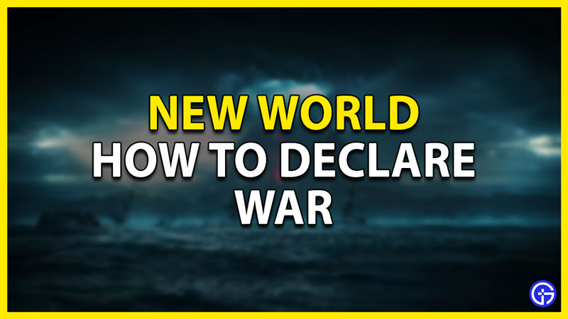 how to declare war in new world