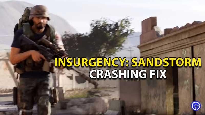how to fix insurgency sandstorm crashing freezing