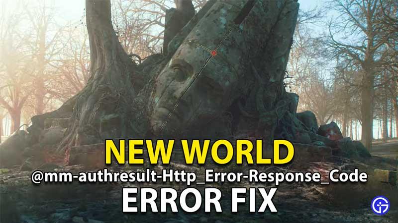New World @mm-authresult-Http_Error-Response_Code Connection Fix